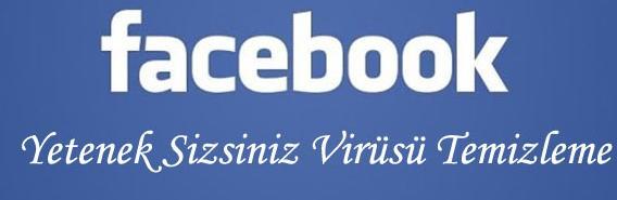 Facebook-Yetenek-Sizsiniz-Virüsü