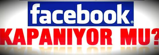 facebook kapanıyor
